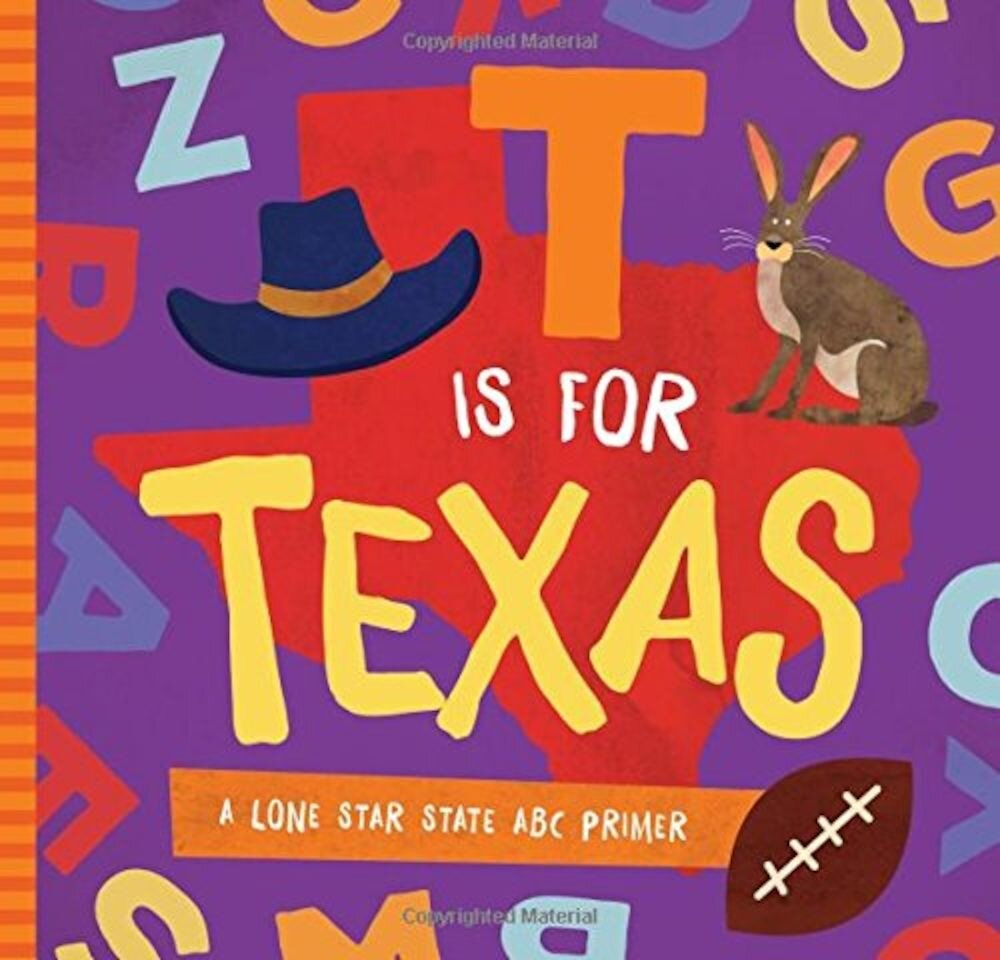 Imagine indisponibila pentru T Is for Texas: A Lone Star State ABC Primer, Hardcover