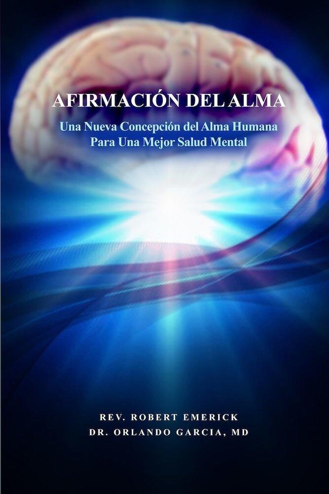 Imagine indisponibila pentru Afirmacion del Alma - Una Nueva Concepcion del Alma Humana Para Una Mejor Salud Mental, Paperback
