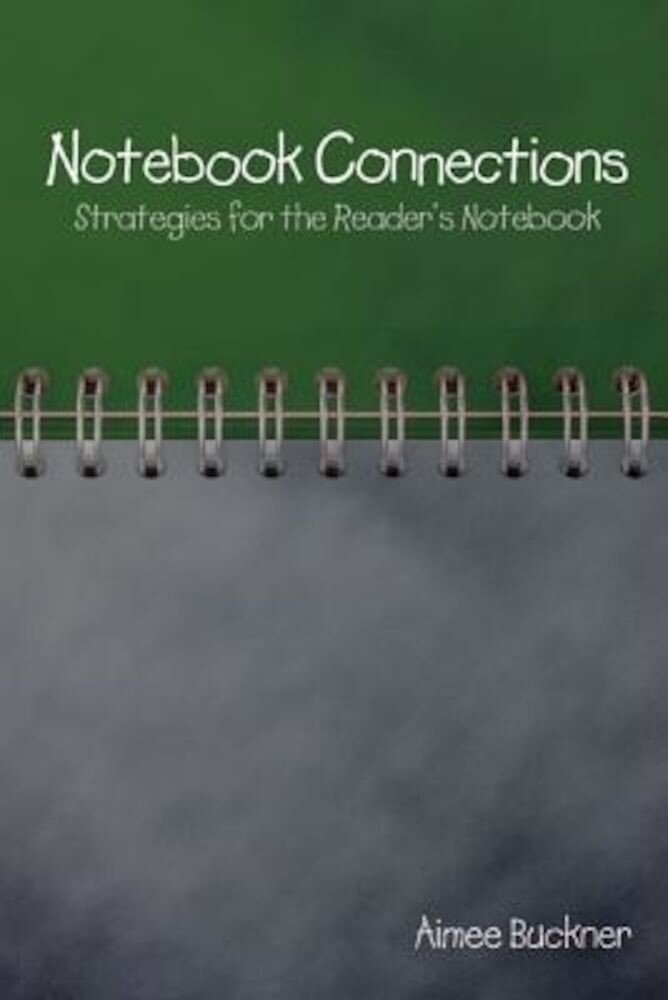 Notebook Connections: Strategies For The Readers Notebook  Paperback