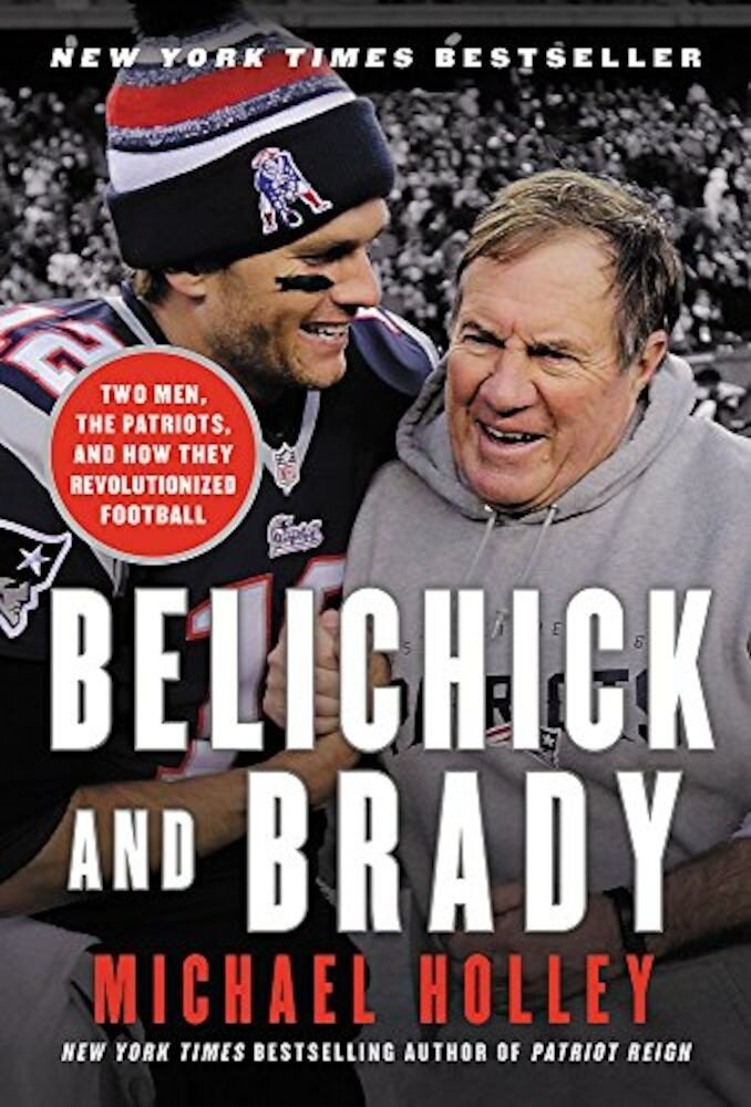 Belichick and Brady: Two Men, the Patriots, and How They Revolutionized Football, Paperback