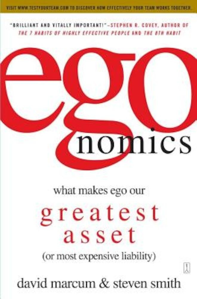 Egonomics: What Makes Ego Our Greatest Asset (or Most Expensive Liability)  Paperback