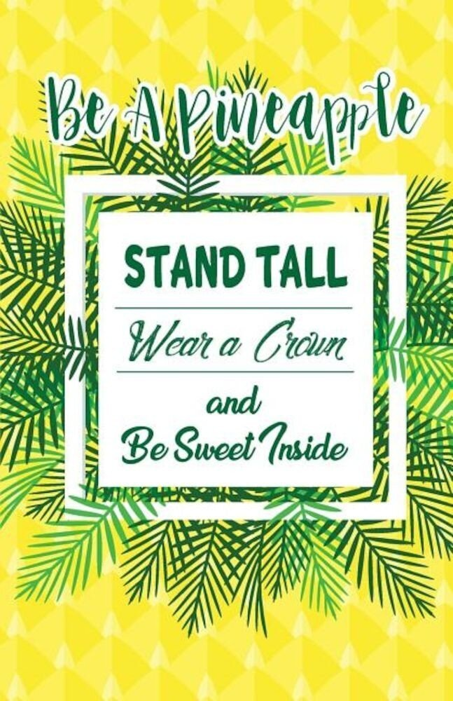 Be A Pineapple: Inspirational Quotes Journal Notebook  Dot Grid Composition Book Diary (110 Pages  5.5x8.5): Handy Size Blank Notebook  Paperback