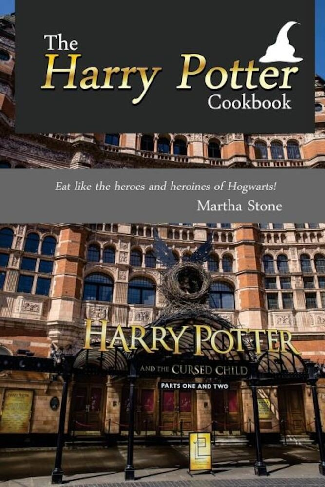 The Harry Potter Cookbook: Eat Like the Heroes and Heroines of Hogwarts!, Paperback