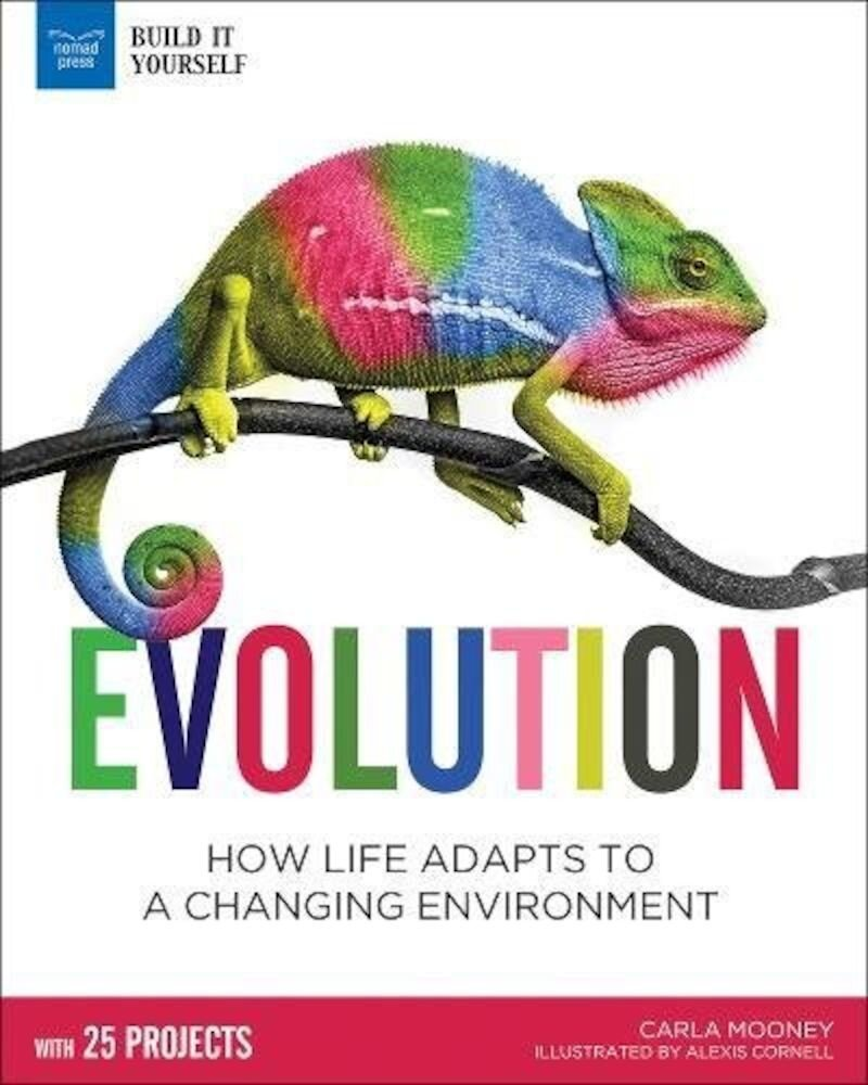 Imagine Evolution: How Life Adapts To A Changing Environment With 25 Projects, Hardcover