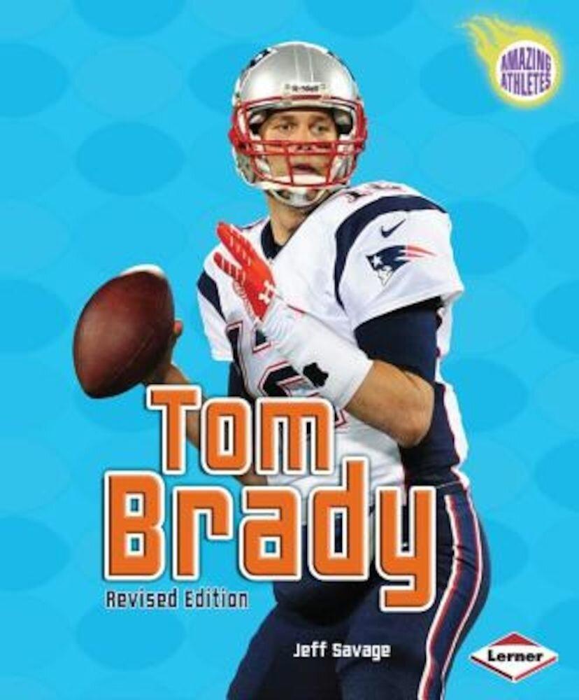 Tom Brady (2nd Revised Edition), Paperback