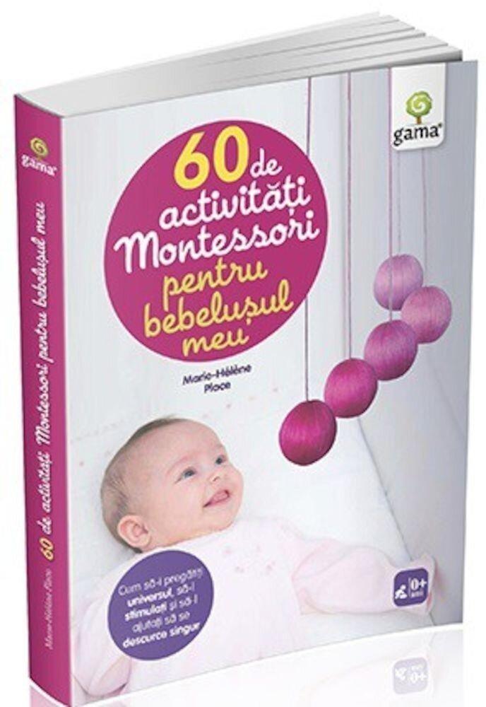 60 de activitati Montessori pentru bebelusul meu