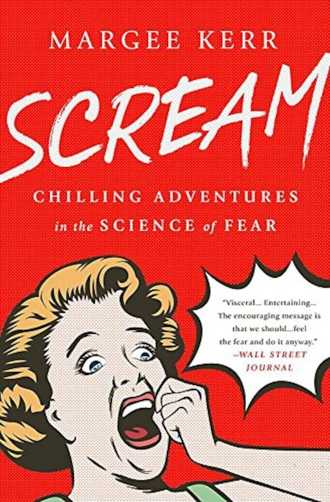 Imagine Scream: Chilling Adventures In The Science Of Fear, Paperback