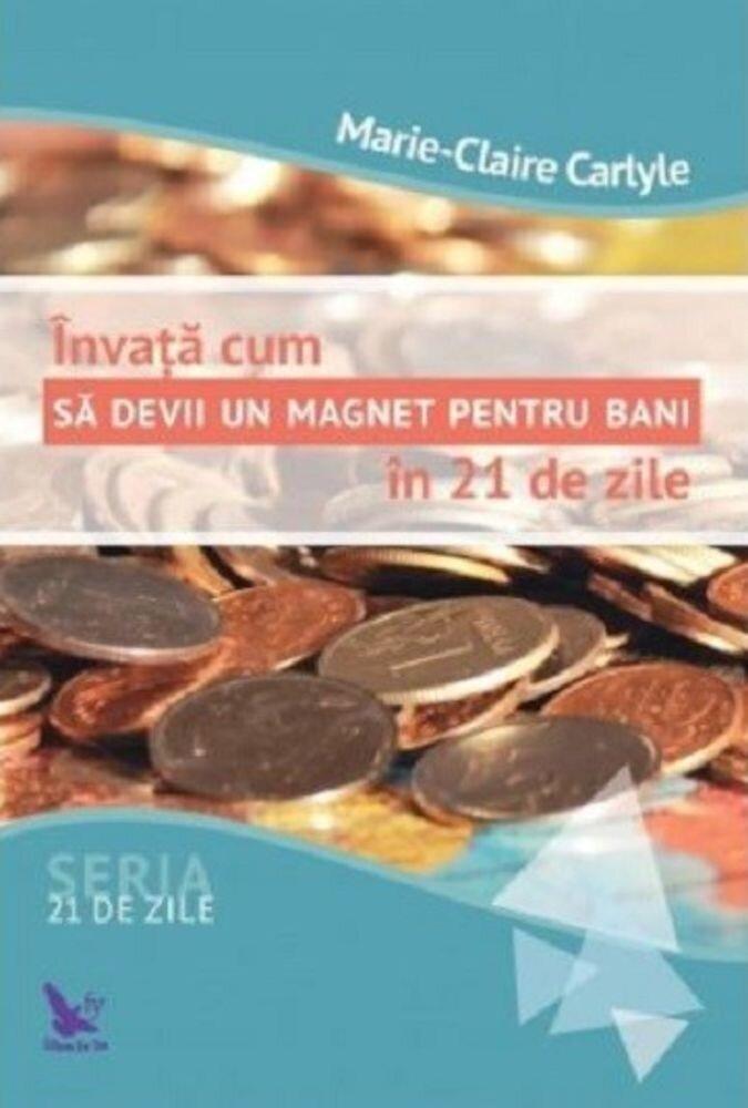 Imagine indisponibila pentru Invata cum sa devii un magnet pentru bani in 21 de zile