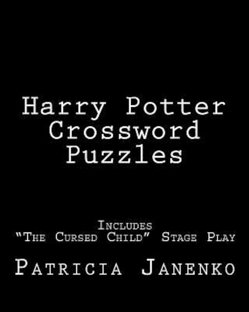 Harry Potter Crossword Puzzles: Includes the Cursed Child Stage Play, Paperback