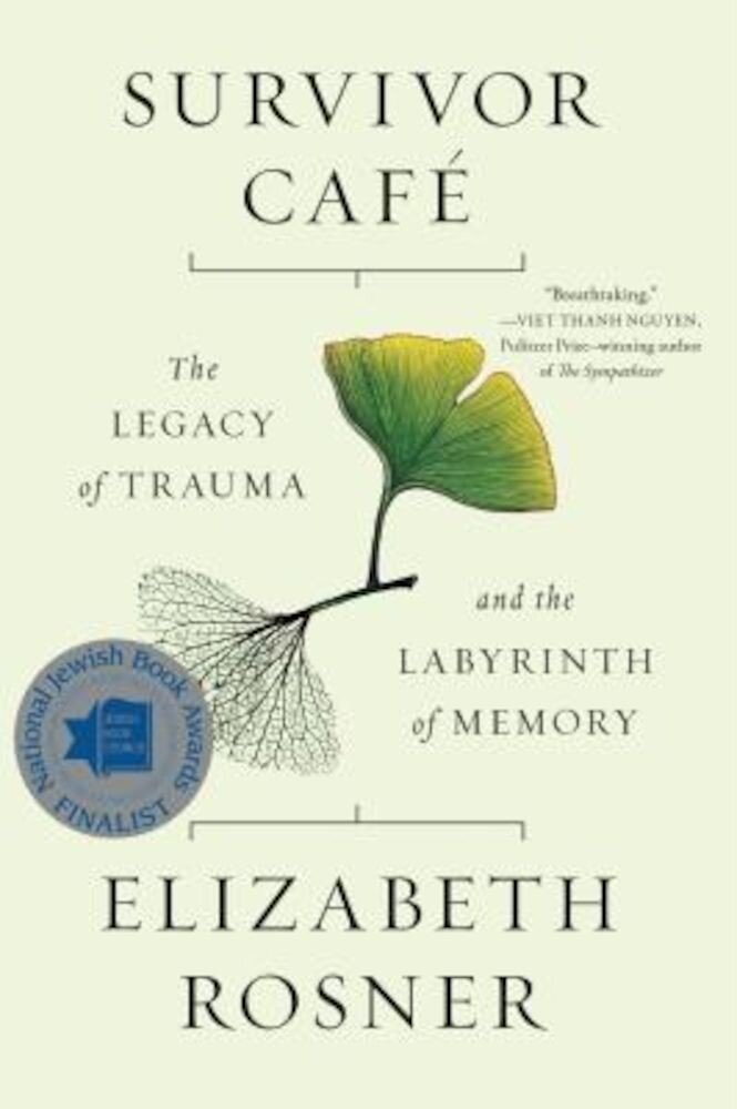 Survivor Caf?: The Legacy Of Trauma And The Labyrinth Of Memory  Paperback