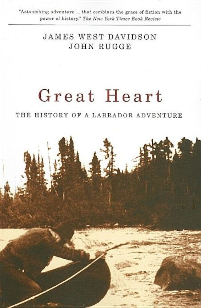 Great Heart: The History of a Labrador Adventure, Paperback