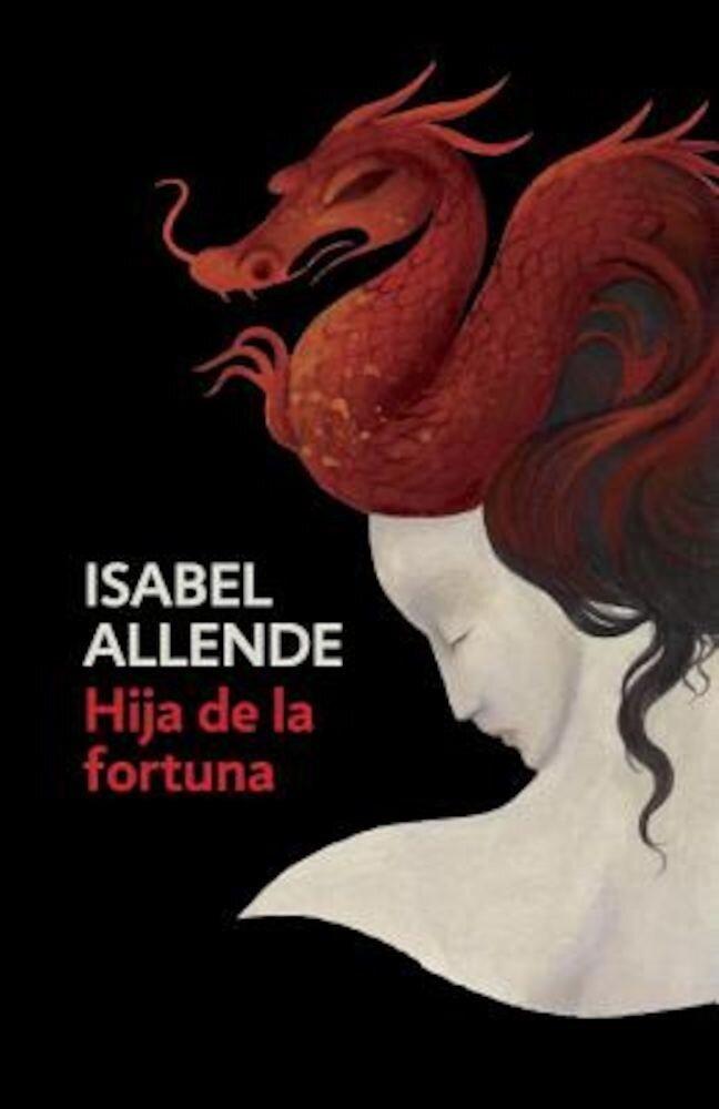 Imagine indisponibila pentru Hija de la Fortuna: Daughter of Fortune - Spanish-Language Edition, Paperback