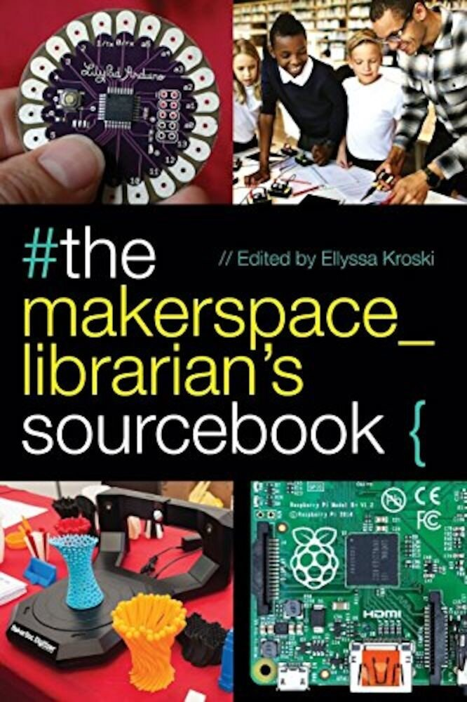 The Makerspace Librarians Sourcebook, Paperback