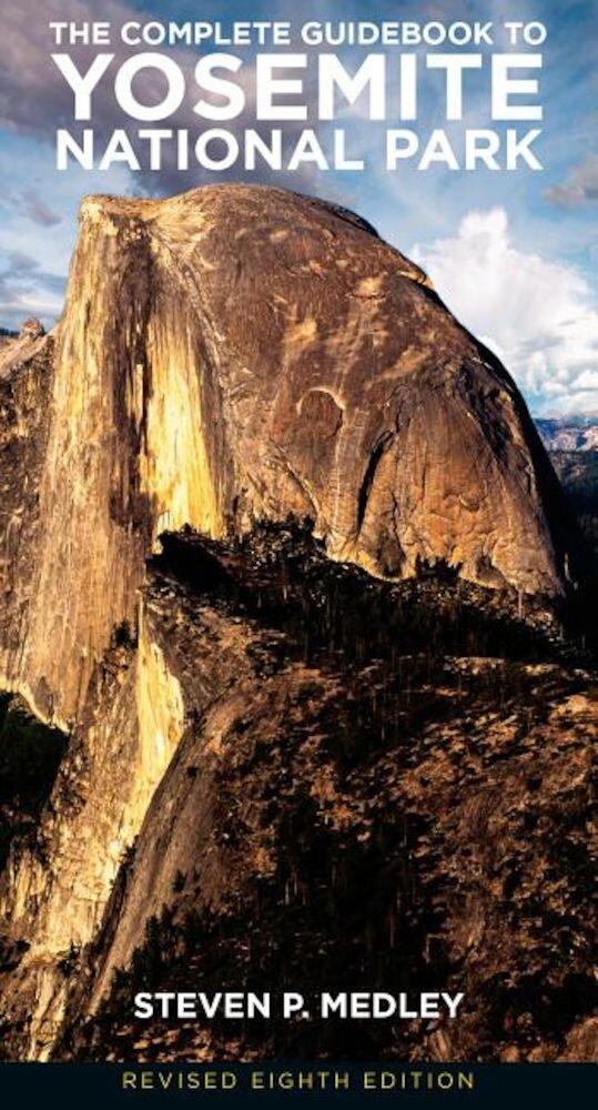 The Complete Guidebook to Yosemite National Park, Paperback