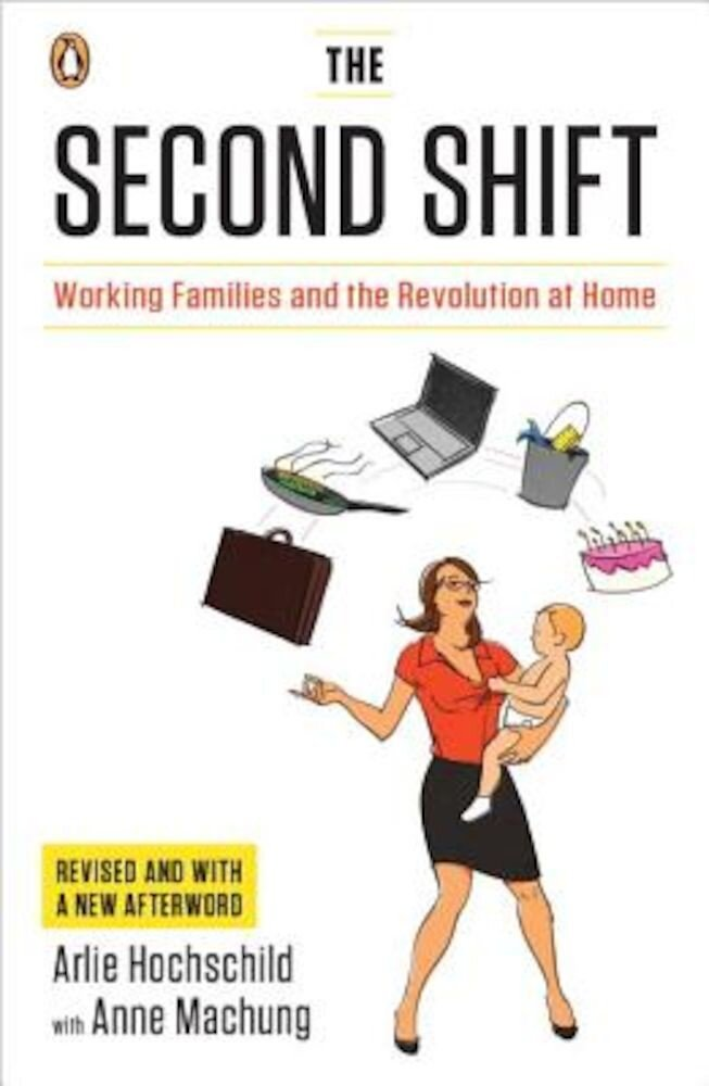 Imagine indisponibila pentru The Second Shift: Working Families and the Revolution at Home, Paperback