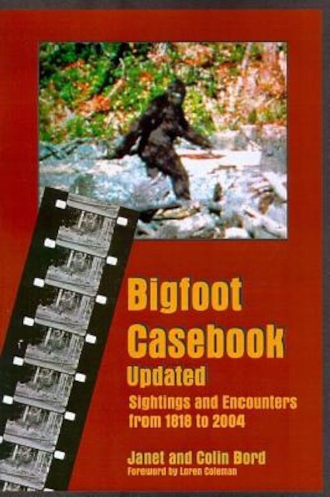 Bigfoot Casebook Updated: Sightings and Encounters from 1818 to 2004, Paperback