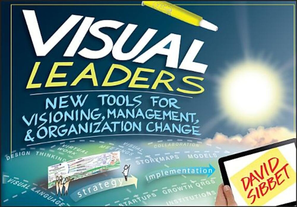 Visual Leaders: New Tools for Visioning, Management, & Organization Change, Paperback