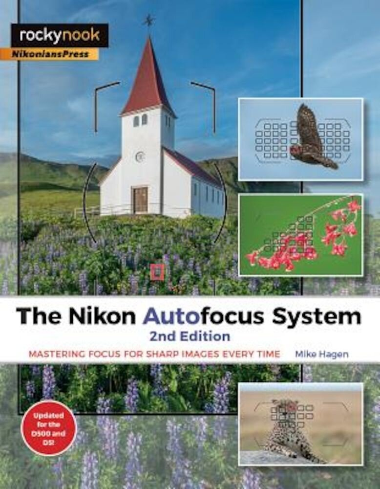 The Nikon Autofocus System: Mastering Focus For Sharp Images Every Time  Paperback