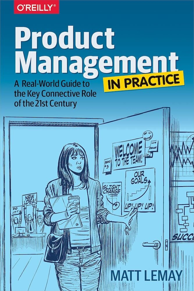 Product Management in Practice: A Real-World Guide to the Key Connective Role of the 21st Century, Paperback