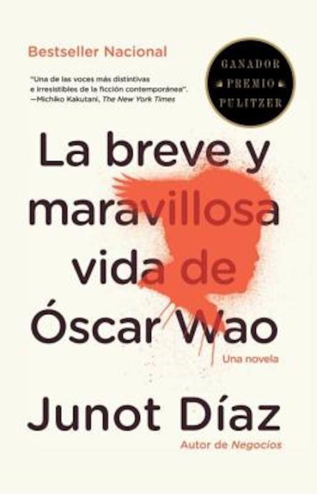 Imagine indisponibila pentru La Breve y Maravillosa Vida de Oscar Wao = The Brief Wondrous Life of Oscar Wao, Paperback