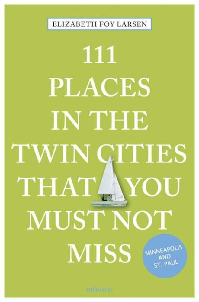 111 Places in the Twin Cities That You Must Not Miss, Paperback