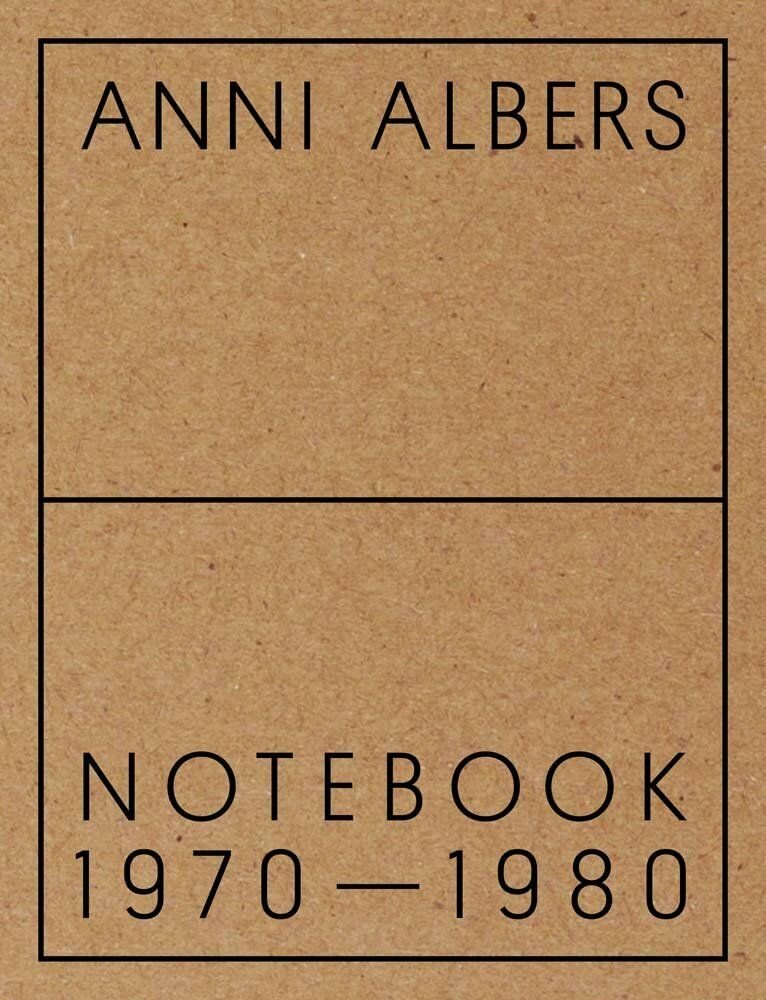 Anni Albers: Notebook 1970-1980, Hardcover