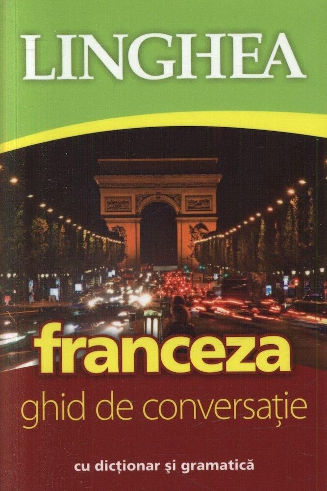 Franceza. Ghid de conversatie. Editia a III-a
