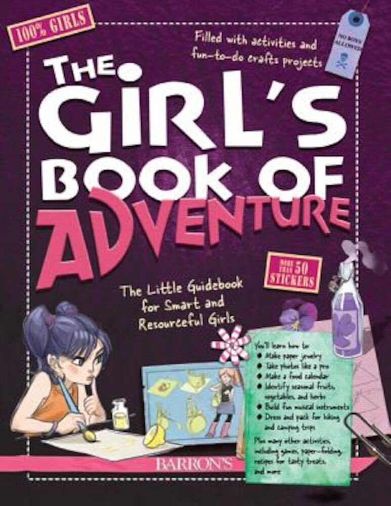 The Girls Book of Adventure: The Little Guidebook for Smart and Resourceful Girls, Hardcover