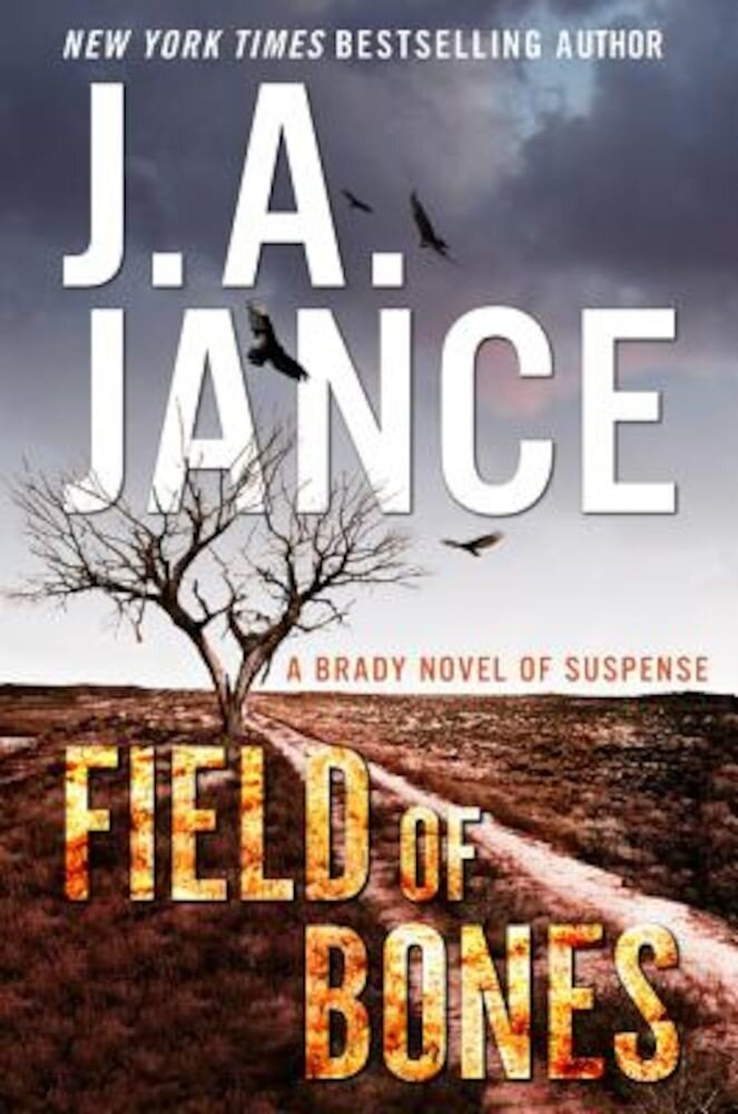 Field of Bones: A Brady Novel of Suspense, Hardcover