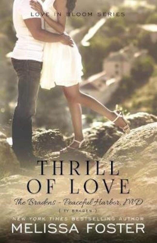 Thrill of Love (the Bradens at Peaceful Harbor): Ty Braden, Paperback