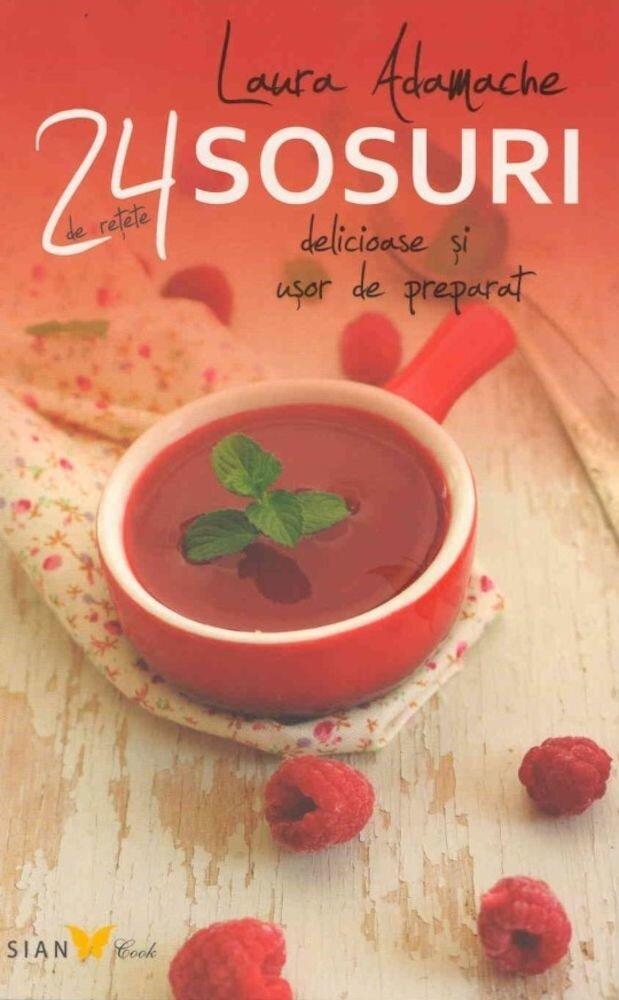 Imagine indisponibila pentru Sosuri. 24 de retete delicioase si usor de preparat
