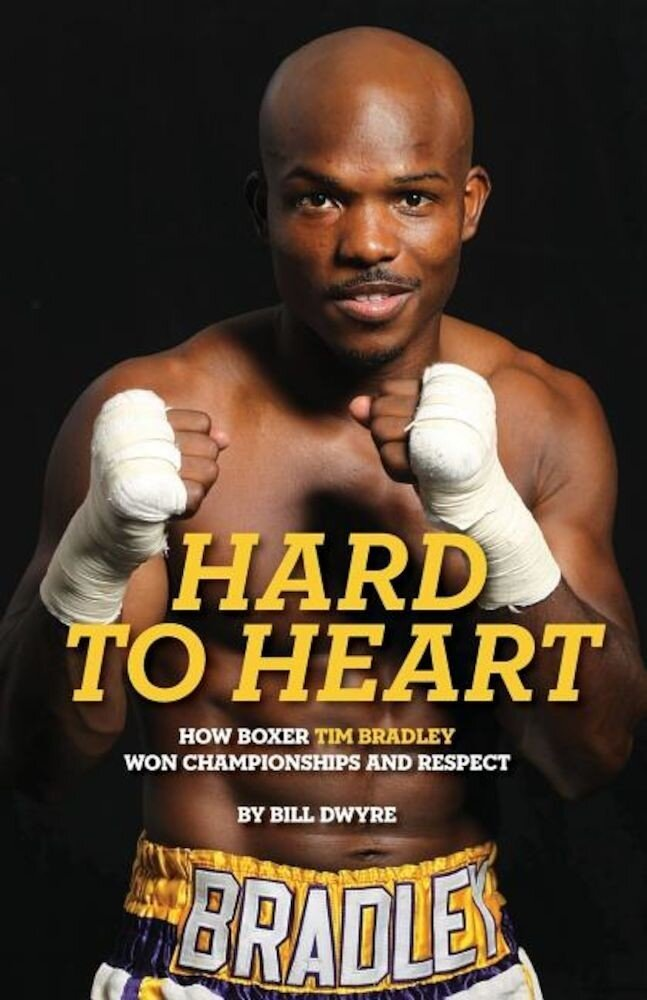 Hard to Heart: How Boxer Tim Bradley Won Championships and Respect, Paperback