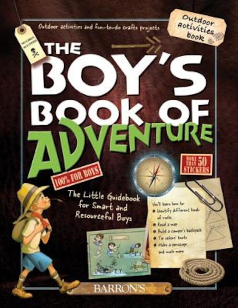 The Boys Book of Adventure: The Little Guidebook for Smart and Resourceful Boys, Hardcover