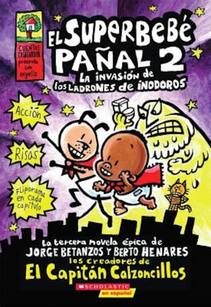El Superbebe Panal #2: La Invasion de Los Ladrones de Inodoros: (Spanish Language Edition of Super Diaper Baby #2: The Invasion of the Potty Snatchers Paperback