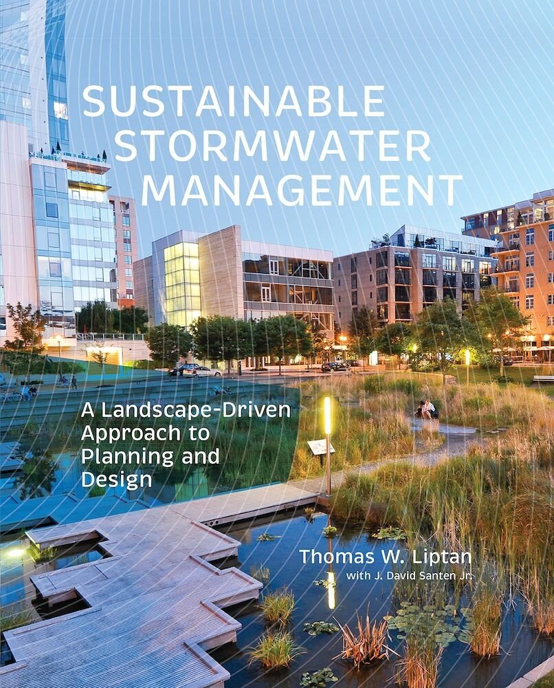 Sustainable Stormwater Management: A Landscape-Driven Approach to Planning and Design, Hardcover