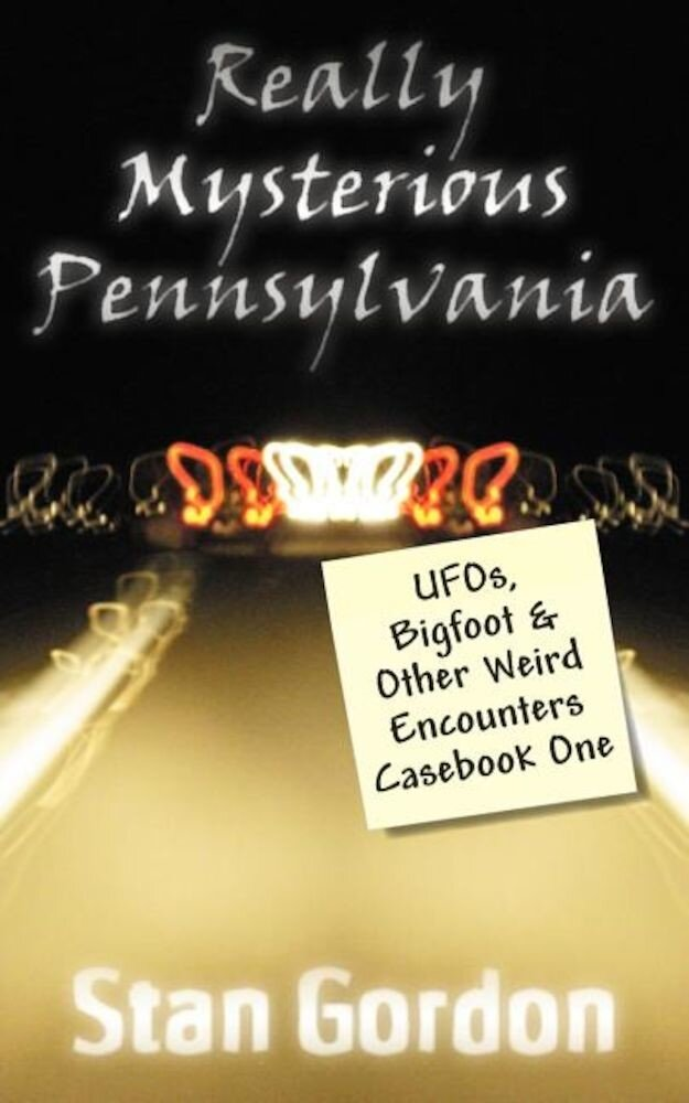 Really Mysterious Pennsylvania: UFOs, Bigfoot & Other Weird Encounters Casebook One, Paperback