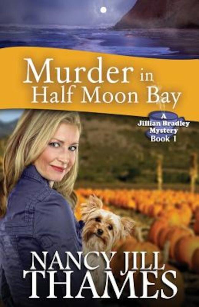 Murder in Half Moon Bay: A Jillian Bradley Mystery, Paperback