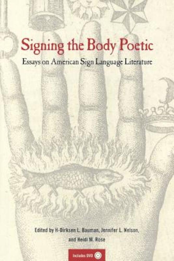 Imagine indisponibila pentru Signing the Body Poetic: Essays on American Sign Language Literature [With DVD], Paperback
