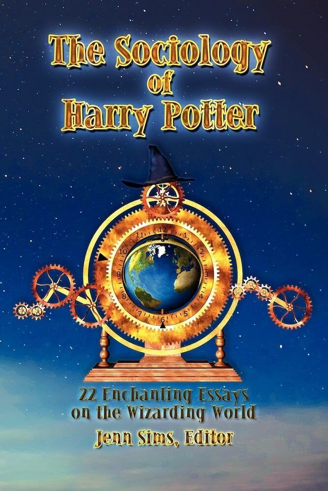 The Sociology of Harry Potter: 22 Enchanting Essays on the Wizarding World, Paperback