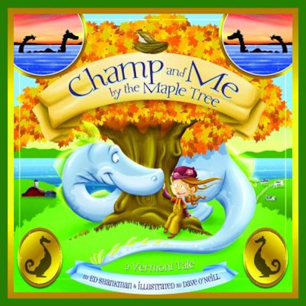 Imagine indisponibila pentru Champ and Me by the Maple Tree: A Vermont Tale, Hardcover