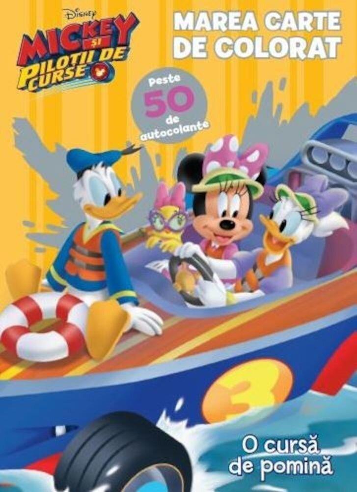 Mickey si pilotii de curse. Marea carte de colorat. Peste 50 de autocolante
