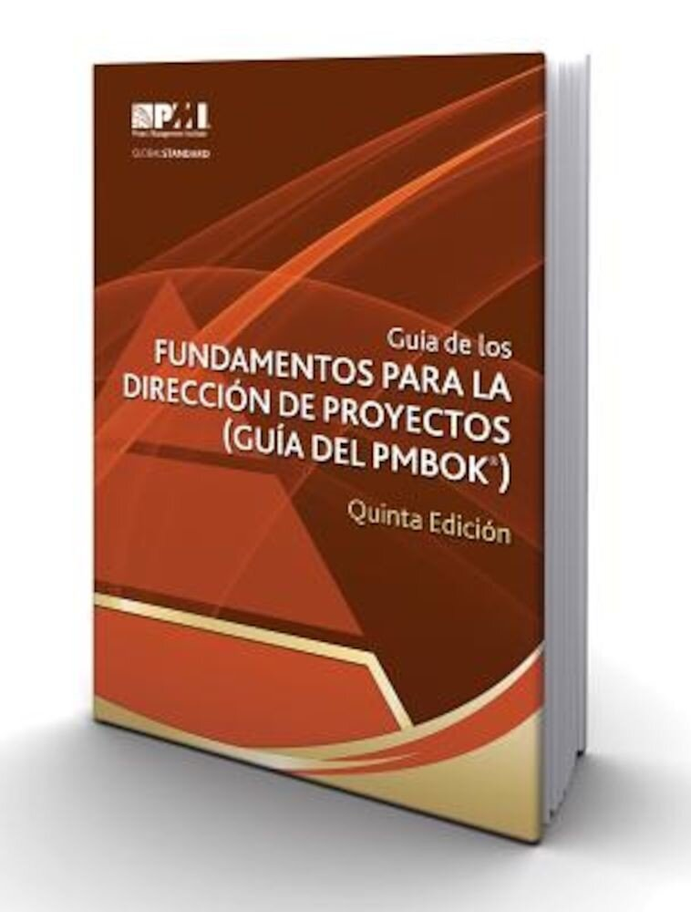 Guia de Los Fundamentos Para La Direccion de Proyectos (Guia del Pmbok(r))-Quinta Edicion [A Guide to the Project Management Body of Knowledge (Pmbok(, Paperback