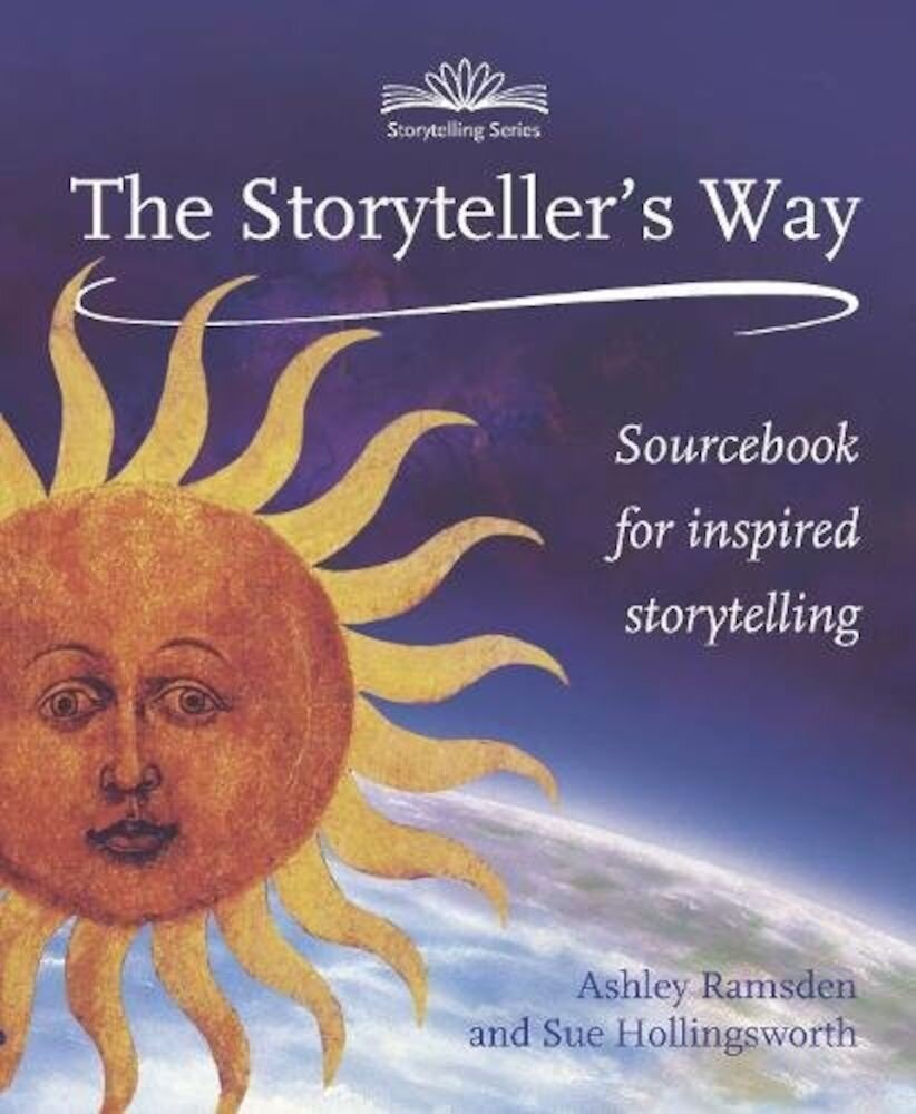 The Storytellers Way: A Sourcebook for Confident Storytelling, Paperback