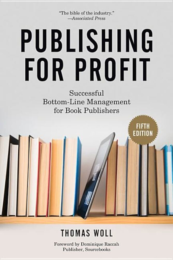 Publishing for Profit: Successful Bottom-Line Management for Book Publishers, Paperback