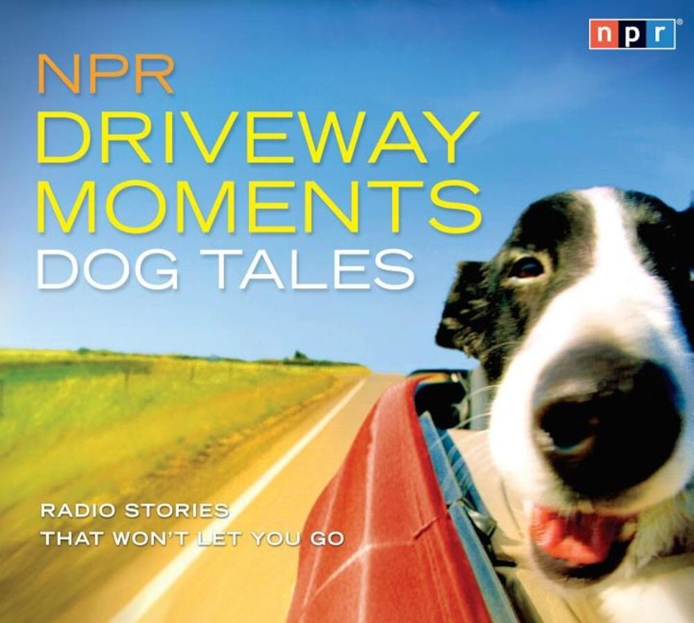 NPR Driveway Moments: Dog Tales: Radio Stories That Wont Let You Go, Audiobook