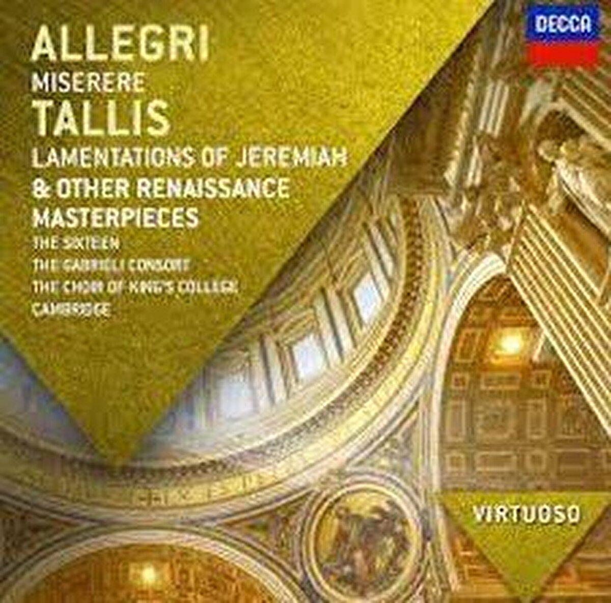 Allegri Miserere - Tallis Lamentations of Jeremiah, Other Renaissance Masterpieces