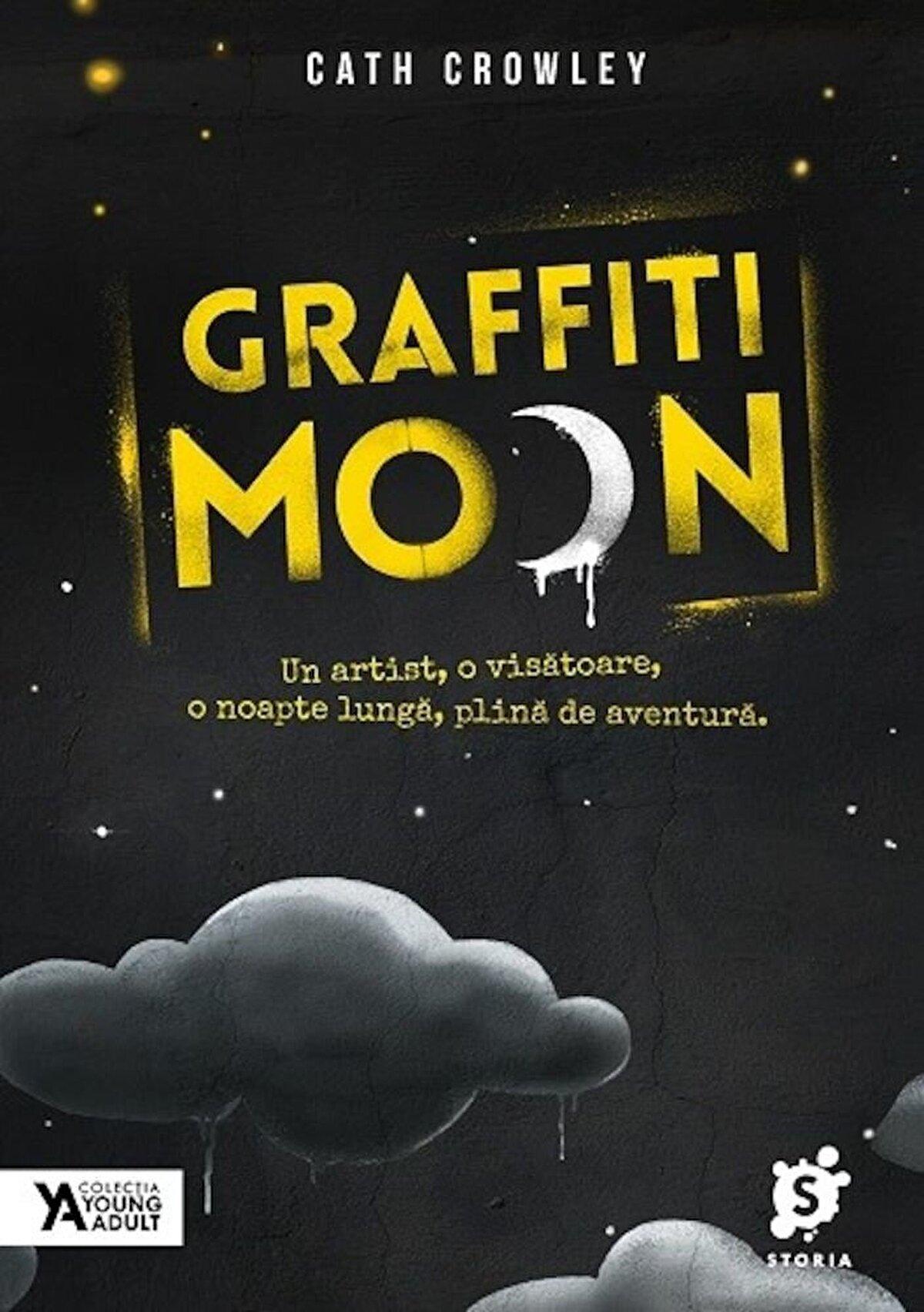 Graffiti Moon. Un artist, o visatoare, o noapte lunga si plina de aventura