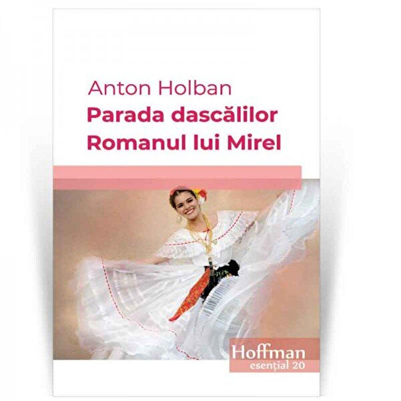 Parada dascalilor, Romanul lui Mirel - Anton Holban - elefant.ro