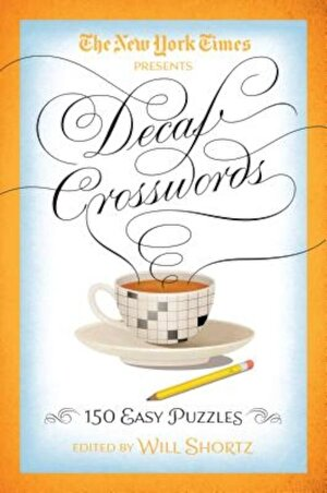 The New York Times Decaf Crosswords: 150 Easy Puzzles, Paperback