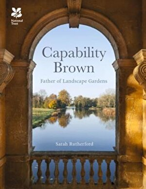 Capability Brown: And His Landscape Gardens, Hardcover